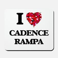 I Love My CADENCE RAMPA Mousepad