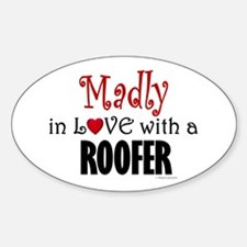 Madly In Love (Roofer) Oval Decal