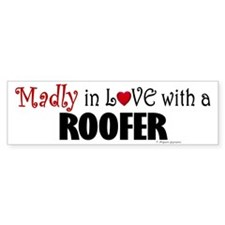 Madly In Love (Roofer) Bumper Bumper Sticker