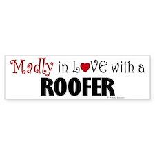 Madly In Love (Roofer) Bumper Bumper Sticker