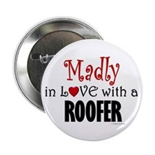 Madly In Love (Roofer) Button