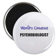 Worlds Greatest PSYCHOBIOLOGIST Magnet