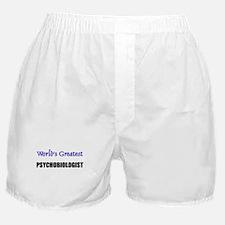 Worlds Greatest PSYCHOBIOLOGIST Boxer Shorts