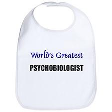Worlds Greatest PSYCHOBIOLOGIST Bib