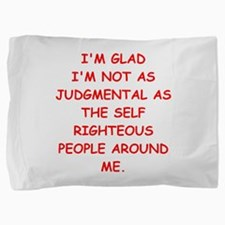 self righteous Pillow Sham