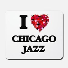 I Love My CHICAGO JAZZ Mousepad