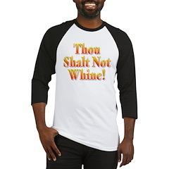 Thou Shalt Not Whine! Baseball Jersey