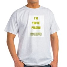 I'M YOUR PERSON! T-Shirt