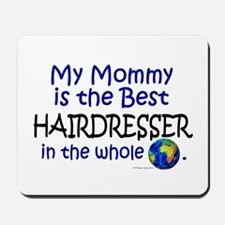 Best Hairdresser In The World (Mommy) Mousepad