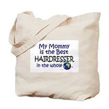 Best Hairdresser In The World (Mommy) Tote Bag