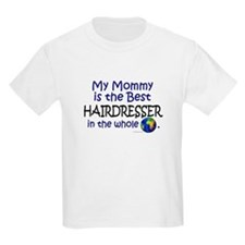 Best Hairdresser In The World (Mommy) T-Shirt
