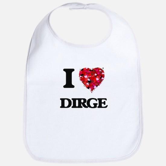 I Love My DIRGE Bib