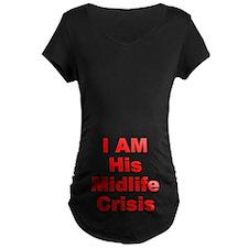 I Am His Midlife Crisis T-Shirt