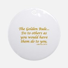THE GOLDEN RULE Round Ornament