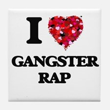I Love My GANGSTER RAP Tile Coaster