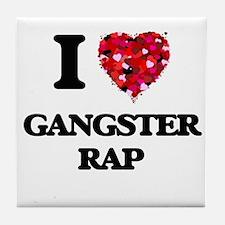 I Love My GANGSTER RAP Tile Coaster