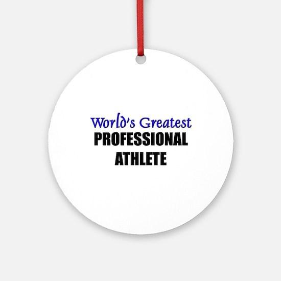 Worlds Greatest PROFESSIONAL ATHLETE Ornament (Rou