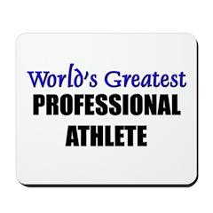 Worlds Greatest PROFESSIONAL ATHLETE Mousepad