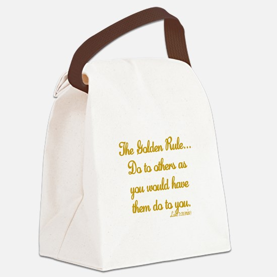 THE GOLDEN RULE - LUKE 7:31 Canvas Lunch Bag