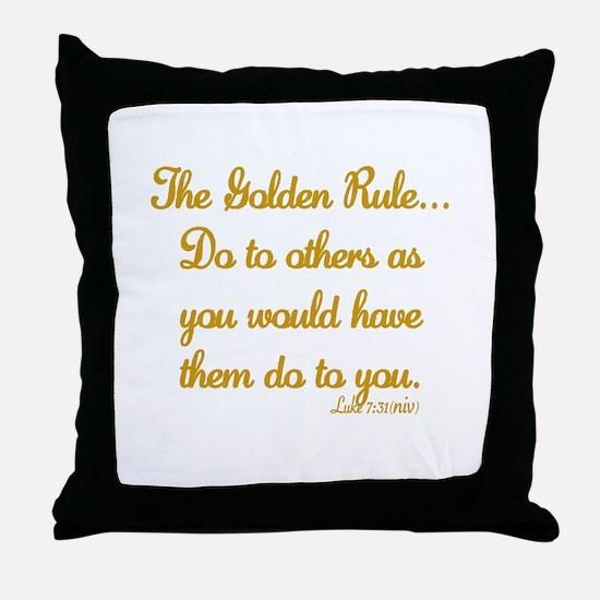THE GOLDEN RULE - LUKE 7:31 Throw Pillow