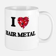 I Love My HAIR METAL Mugs