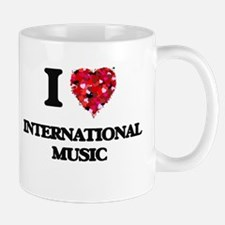 I Love My INTERNATIONAL MUSIC Mugs