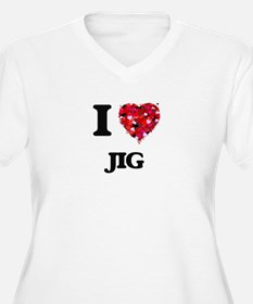 I Love My JIG Plus Size T-Shirt
