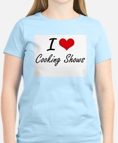 I love Cooking Shows T-Shirt