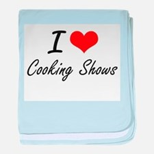 I love Cooking Shows baby blanket