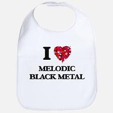 I Love My MELODIC BLACK METAL Bib