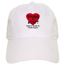 Young at heart Baseball Cap