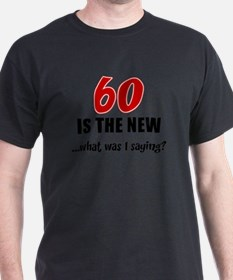 Unique 60 is the new 40 T-Shirt