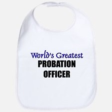 Worlds Greatest PROBATION OFFICER Bib