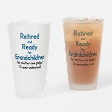 RETIRED AND READY FOR GRAND CHILDRE Drinking Glass