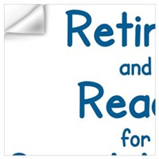 RETIRED AND READY FOR GRAND CHILDREN Wall Decal