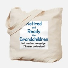 RETIRED AND READY FOR GRAND CHILDREN Tote Bag
