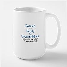 RETIRED AND READY FOR GRAND CHILDREN Mug
