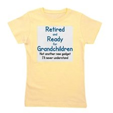 RETIRED AND READY FOR GRAND CHILDREN Girl's Tee