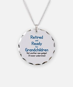 RETIRED AND READY FOR GRAND  Necklace