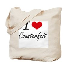 I love Counterfeit Tote Bag