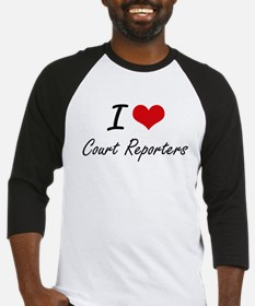 I love Court Reporters Baseball Jersey