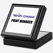 Worlds Greatest PRINT MANAGER Keepsake Box