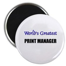 Worlds Greatest PRINT MANAGER Magnet