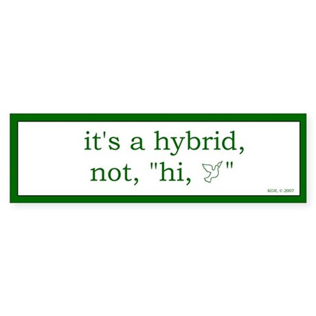 Hi, Bird Bumper Sticker