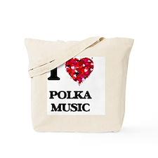 I Love My POLKA MUSIC Tote Bag