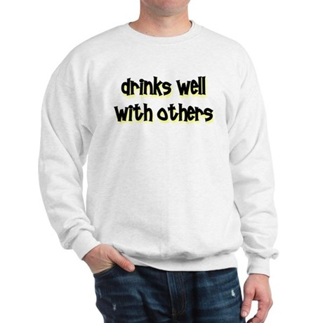 drinks well Sweatshirt
