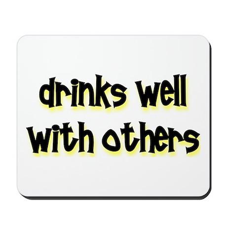 drinks well Mousepad