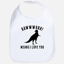 Rawwr Means I Love You Bib