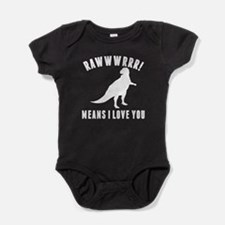 Rawwr Means I Love You Baby Bodysuit