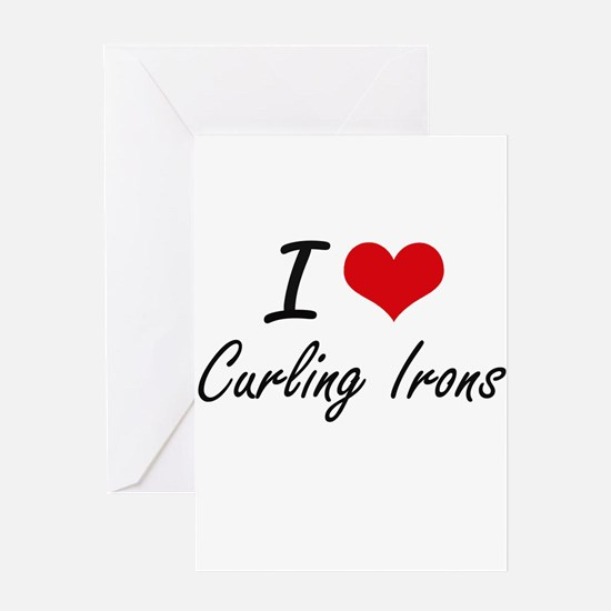 I love Curling Irons Greeting Cards